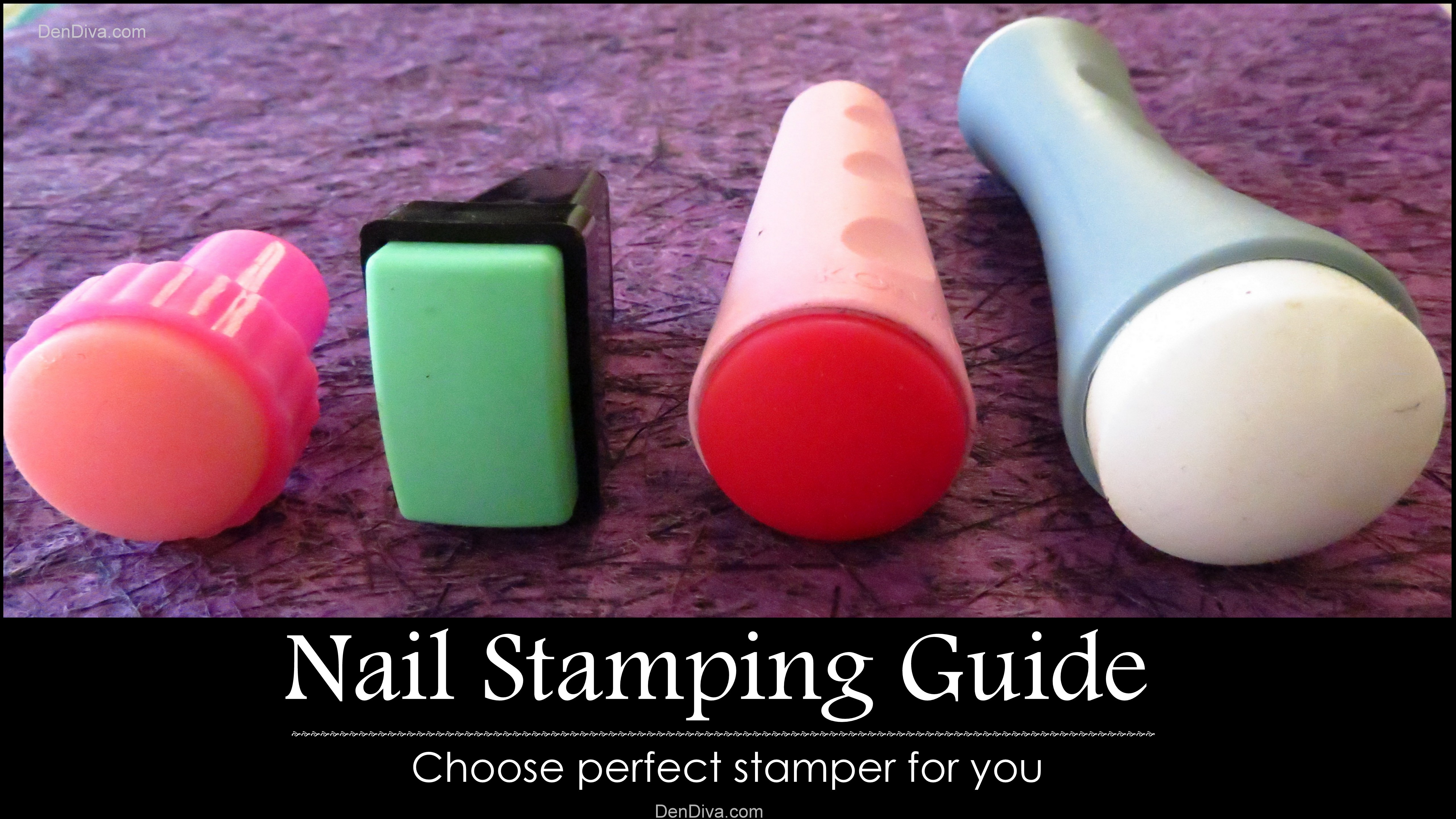 Nail Stamping Guide : Choose perfect stamper for you (Part 1) – DenDiva