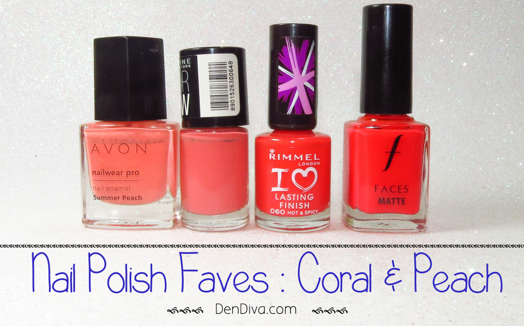 Nail Polish Faves Coral Peach Shades For Indian Skintone DenDiva