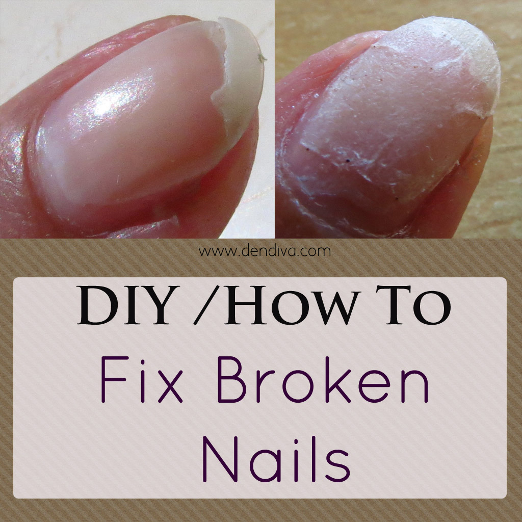 How To : Fix Broken Nail (With Step by Step Pics) – DenDiva